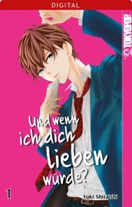 Und wenn ich dich lieben würde? 01 - Yuki Shiraishi pdf download