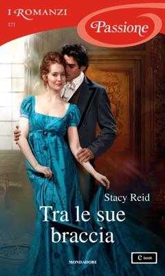 Tra le sue braccia (I Romanzi Passione) - Stacy Reid pdf download