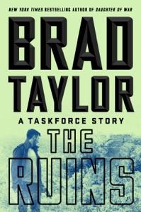 The Ruins - Brad Taylor pdf download