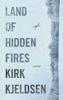Kirk Kjeldsen - Land Of Hidden Fires  artwork