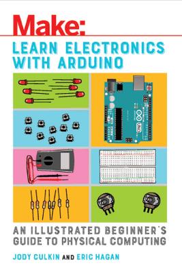 Learn Electronics with Arduino - Jody Culkin & Eric Hagan