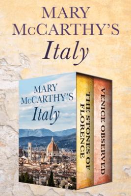Mary McCarthy's Italy - Mary McCarthy