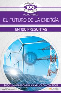 El futuro de la energía en 100 preguntas - Pedro Fresco pdf download