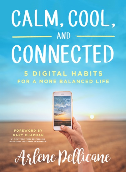 Calm, Cool, and Connected by Arlene Pellicane & Gary Chapman pdf download