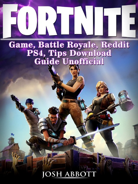 Fortnite Game Battle Royale Reddit PS4 Tips Download