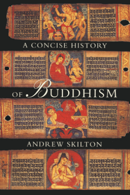 A Concise History of Buddhism - Andrew Skilton
