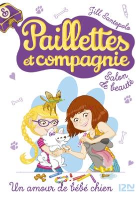 Paillettes et compagnie - tome 2 : Un amour de bébé chien - Jill Santopolo pdf download