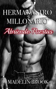 Hermanastro Millonario: Abriendo Puertas - Madelin Brook pdf download