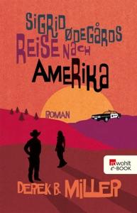 Sigrid Ødegårds Reise nach Amerika - Derek B. Miller pdf download