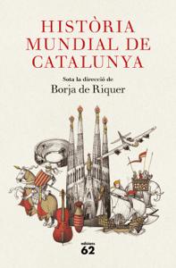 Història mundial de Catalunya - Borja de Riquer (director) pdf download