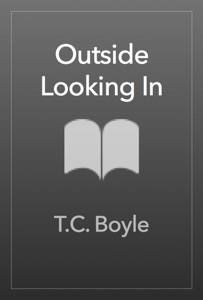 Outside Looking In - T.C. Boyle pdf download