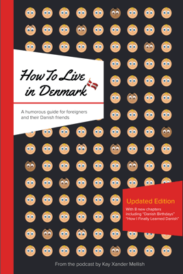 How to Live in Denmark Updated Edition - Kay Xander Mellish