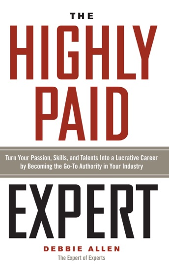 The Highly Paid Expert by Debbie Allen PDF Download
