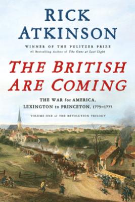 The British Are Coming - Rick Atkinson