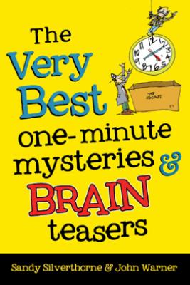The Very Best One-Minute Mysteries and Brain Teasers - Sandy Silverthorne & John Warner