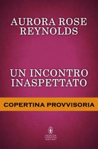 Un incontro inaspettato - Aurora Rose Reynolds pdf download