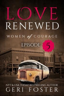 Love Renewed: Episode Five - Geri Foster pdf download