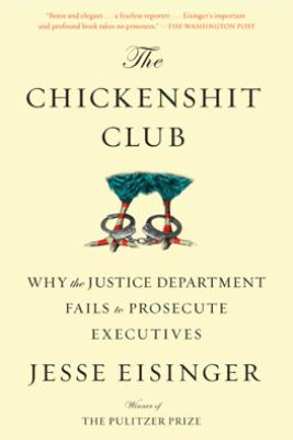 The Chickenshit Club - Jesse Eisinger