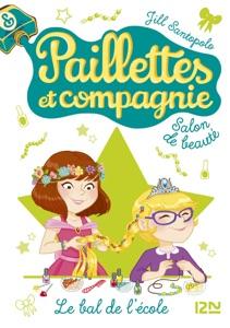 Paillettes et compagnie - tome 3 : Le bal de l'école - Jill Santopolo pdf download