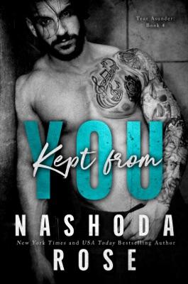 Kept from You (Tear Asunder, Book 4) - Nashoda Rose pdf download