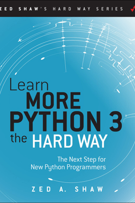 Learn More Python 3 the Hard Way: - Zed A. Shaw