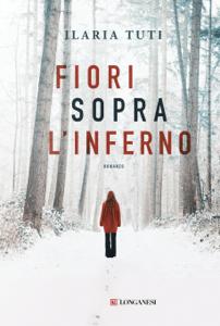 Fiori sopra l'inferno - Ilaria Tuti pdf download