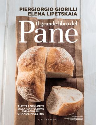 Il grande libro del pane - Piergiorgio Giorilli & Elena Lipetskaia pdf download