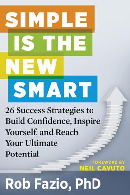 Simple Is the New Smart - Rob Fazio & Neil Cavuto pdf download