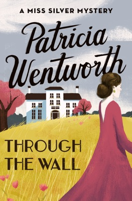 Through the Wall - Patricia Wentworth pdf download