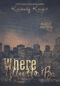 Where I Need to Be - Kimberly Knight pdf download