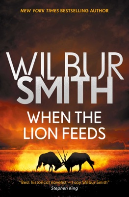 When the Lion Feeds - Wilbur Smith pdf download