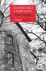 Cuando sale la reclusa - Fred Vargas pdf download