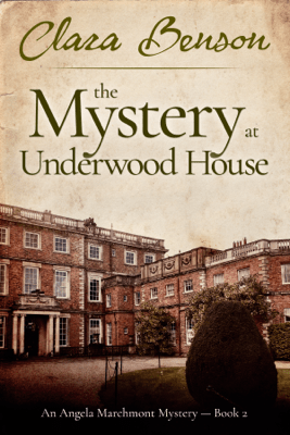 The Mystery at Underwood House - Clara Benson
