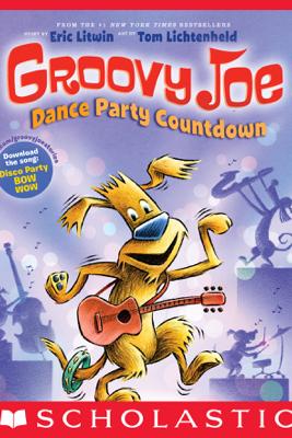 Groovy Joe: Dance Party Countdown (Groovy Joe #2): Digital Read Along - Eric Litwin
