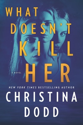 What Doesn't Kill Her - Christina Dodd pdf download