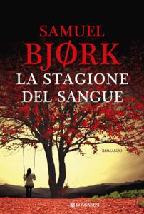 La stagione del sangue - Samuel Bjørk pdf download
