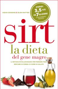 Sirt. La dieta del gene magro - Aidan Goggins & Matten Glen pdf download