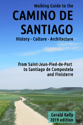 Walking Guide to the Camino de Santiago History Culture Architecture - Gerald Kelly