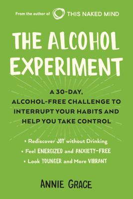 The Alcohol Experiment - Annie Grace