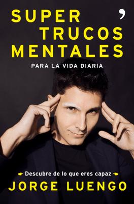 Supertrucos  mentales para la vida diaria - Jorge Luengo pdf download