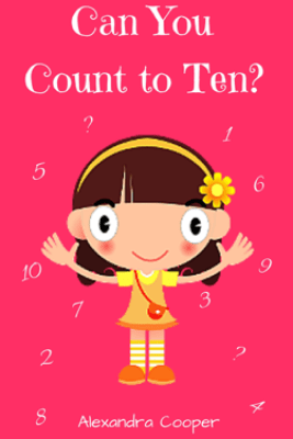 Can You Count to Ten? - Alexandra Cooper