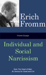 Fromm Essays: Individual and Social Narcissism - Erich Fromm pdf download