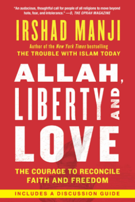Allah, Liberty and Love - Irshad Manji