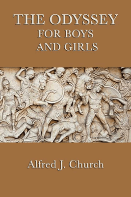 The Odyssey for Boys and Girls - Alfred J. Church