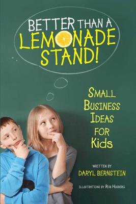 Better Than a Lemonade Stand - Daryl Bernstein
