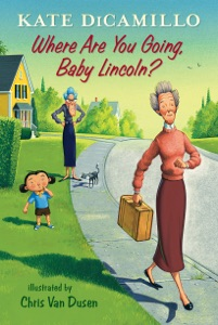 Where Are You Going, Baby Lincoln? - Kate DiCamillo pdf download
