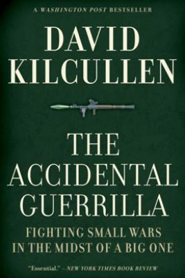 The Accidental Guerrilla - David Kilcullen