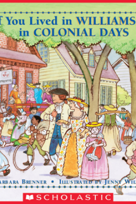 If You Lived in Williamsburg in Colonial Days - Barbara Brenner