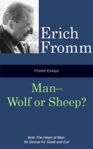 Fromm Essays: Man—Wolf or Sheep? - Erich Fromm pdf download