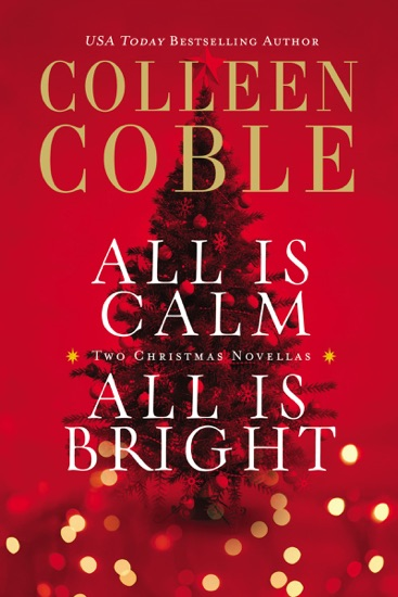 All Is Calm, All Is Bright by Colleen Coble PDF Download